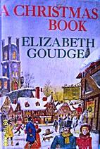 A Christmas Book by Elizabeth Goudge