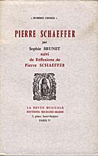 Pierre Schaeffer, suivi de Réflexions de…