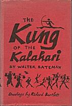 The Kung of the Kalahari by Walter L.…