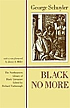 Black No More: Being an Account of the…