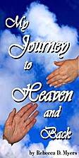 My Journey To Heaven And Back by Rebecca D…