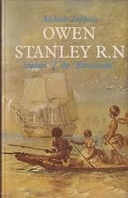 Owen Stanley, R.N., 1811-1850, captain of…