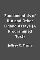 Fundamentals of RIA and Other Ligand Assays…