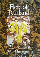 Flora of Rutland by Guy Messenger