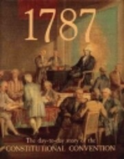 1787: The Day-By-Day Story of the…