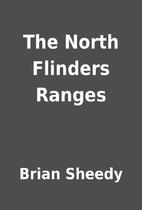 The North Flinders Ranges by Brian Sheedy
