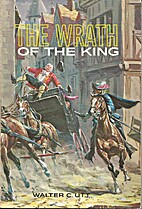 The Wrath of the King by Walter C Utt