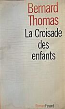 La croisade des enfants by Bernard Thomas