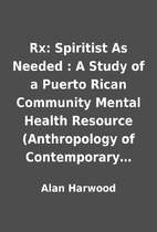 Rx: Spiritist As Needed : A Study of a…
