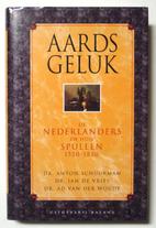 Aards geluk : de Nederlanders en hun spullen…