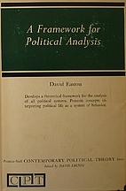 A framework for political analysis by David…