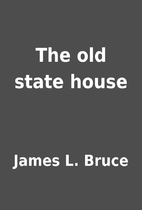The old state house by James L. Bruce