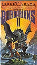 Barbarians II by Robert Adams
