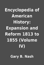 Encyclopedia of American History: Expansion…