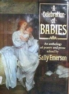 A Celebration of Babies by Sally Emerson
