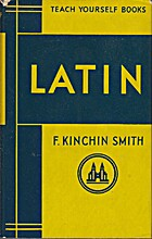 Teach Yourself Latin by F. Kinchin Smith