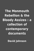 The Monmouth Rebellion & the Bloody Assizes…