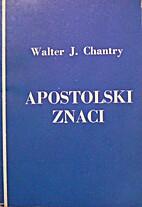 Apostolski znaci (22 Cha) by Walter J.…