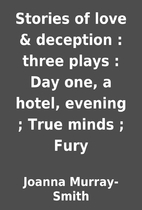 Stories of love & deception : three plays :…