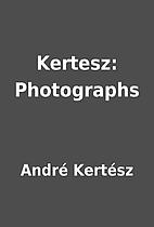 Kertesz: Photographs by André Kertész