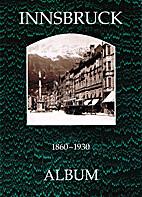 Innsbruck, 1860-1930 by Peter…