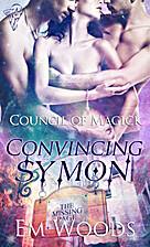 Convincing Symon (The Council of Magick #1)…