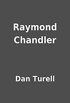 Raymond Chandler by Dan Turell