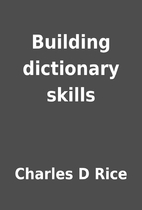 Building dictionary skills by Charles D Rice