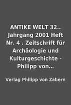 ANTIKE WELT 32.. Jahrgang 2001 Heft Nr. 4 .…