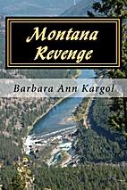 Montana Revenge by Barbara Ann Kargol