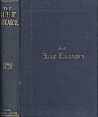 The Bible Educator, Vol. III & IV by E. H.…