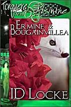 Ermine and Bougainvillea by I.D. Locke