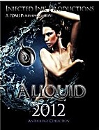 Aliquid Anthology 2012 (Vol 1) by Injected…