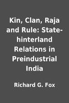 Kin, Clan, Raja and Rule: State-hinterland…