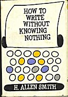 How to write without knowing nothing; a book…