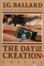 The Day of Creation by J.G. Ballard