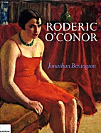 Roderic O' Conor A Biography, with a…