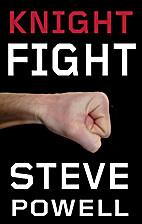 Knight Fight by Steve Powell