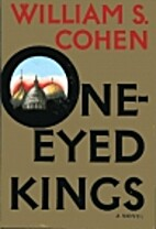 One Eyed Kings by William S. Cohen