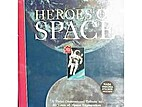 Heroes of Space: A Three-Dimensional Tribute…