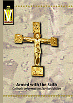 Armed with the Faith: A Catholic Handbook…