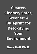 Clearer, Cleaner, Safer, Greener: A…