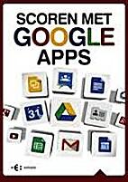 Scoren met Google Apps by Fred van der Molen
