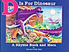 D Is for Dinosaur : A Rhyme Book and More