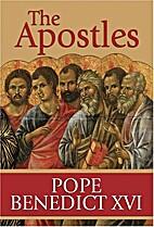 The Apostles by Pope Benedict XVI