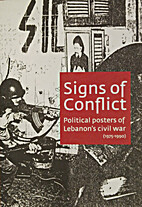 Signs of Conflict, Political posters of…