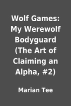 Wolf Games: My Werewolf Bodyguard (The Art…
