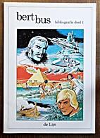 Bert Bus bibliografie. Dl. 1 by Bert Bus