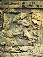 Ageless Borobudur : Buddhist mystery in…