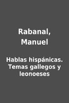 Rabanal, Manuel by Hablas hispánicas. Temas…
